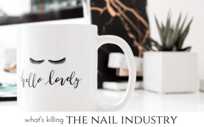 one thing that's killing the nail industry