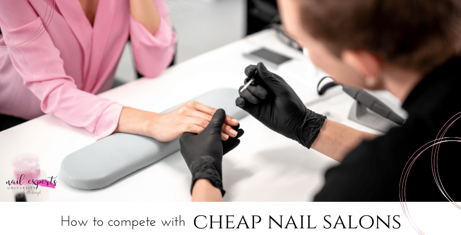 how to compete with cheap nail salons